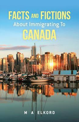 Facts and Fictions About Immigrating to Canada