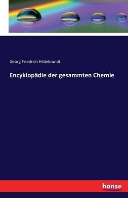 Encyklopädie der gesammten Chemie