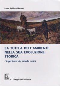 La tutela dell'ambiente nella sua evoluzione storica. L'esperienza del mondo antico