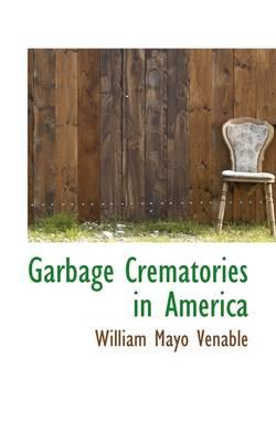 Garbage Crematories in America