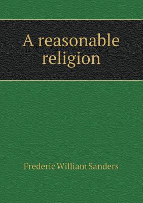A Reasonable Religion