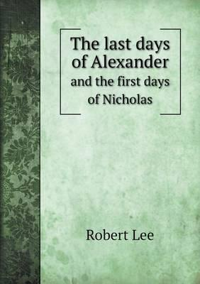 The Last Days of Alexander and the First Days of Nicholas