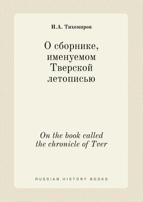 On the Book Called the Chronicle of Tver