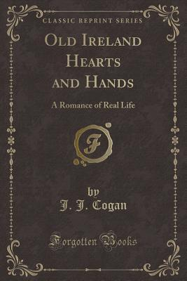 Old Ireland Hearts and Hands