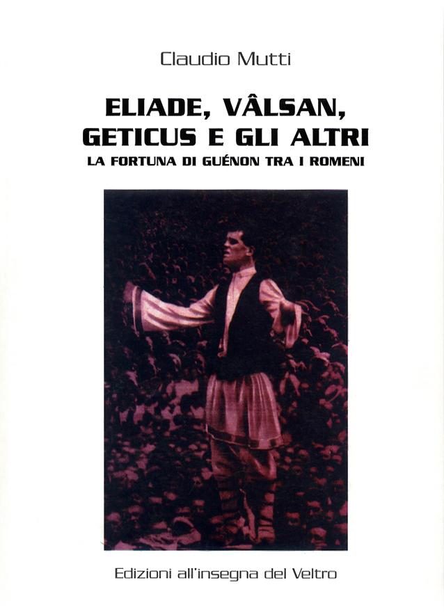 Eliade, Valsan, Geticus e gli altri