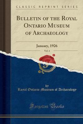 Bulletin of the Royal Ontario Museum of Archaeology, Vol. 4