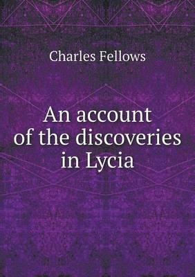 An Account of the Discoveries in Lycia