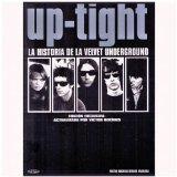 Up-tight. La Historia De La Velvet Underground