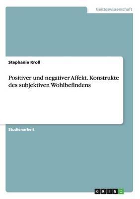 Positiver und negativer Affekt. Konstrukte des subjektiven Wohlbefindens