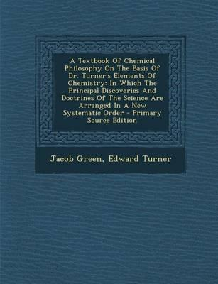 A Textbook of Chemical Philosophy on the Basis of Dr. Turner's Elements of Chemistry