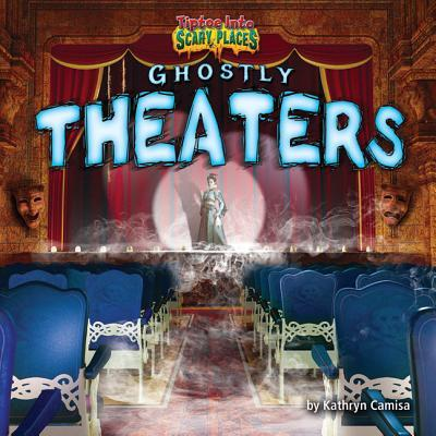 Ghostly Theaters