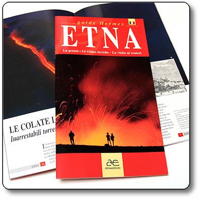 Etna. La genesi, le colate laviche, la visita ai crateri