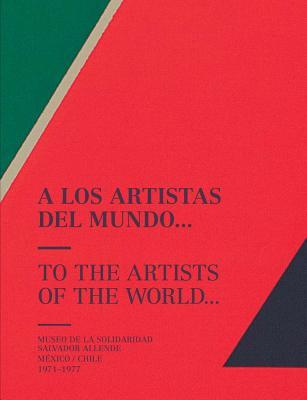 A los artistas del mundo... / To the Artists of the World...