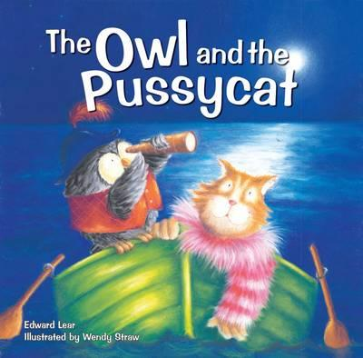 The Owl and the Pussycat (20 Favourite Nursery Rhymes - Illustrated by Wendy Straw)