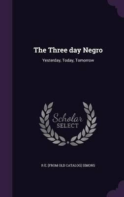 The Three Day Negro