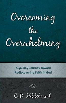 Overcoming the Overwhelming