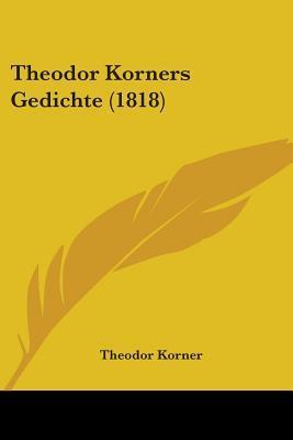 Theodor Korners Gedi...
