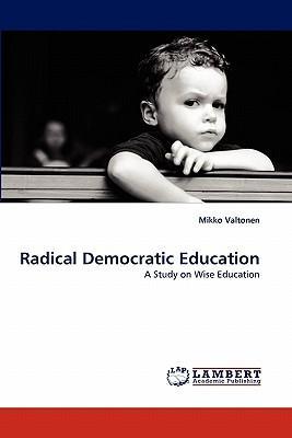 Radical Democratic Education
