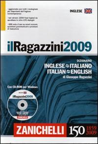 Il Ragazzini 2009. Dizionario inglese-italiano, italiano-inglese. Con CD-ROM