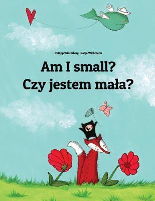 Am I Small? / Czy Jestem Mala?
