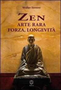 Zen arte rara, forza, longevità