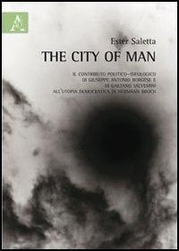 The city of man. L'utopia democratica di Hermann Broch e il contributo politico-ideologico di Giuseppe Antonio Borghese e di Gaetano Salvemini
