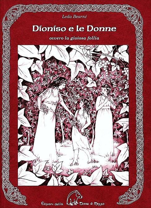 Dioniso e le donne. Ovvero la gioiosa follia