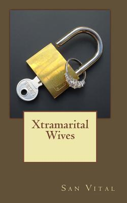 Xtramarital Wives
