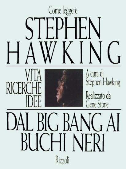 Come leggere dal big bang ai buchi neri