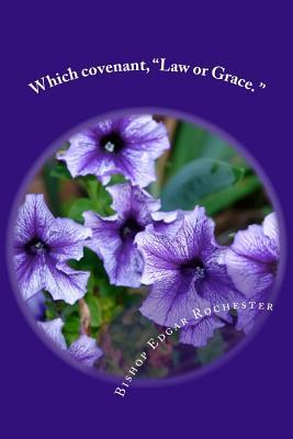 """Which Covenant, """"Law or Grace"""""""