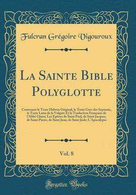 La Sainte Bible Polyglotte, Vol. 8