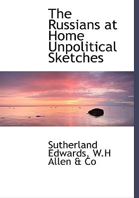 Russians at Home Unpolitical Sketches