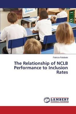 The Relationship of NCLB Performance to Inclusion Rates