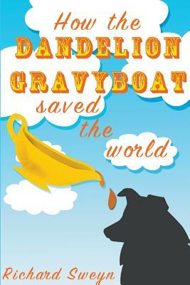 How the Dandelion Gravyboat Saved the World