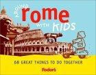 Fodor's Around Rome with Kids, 1st Edition