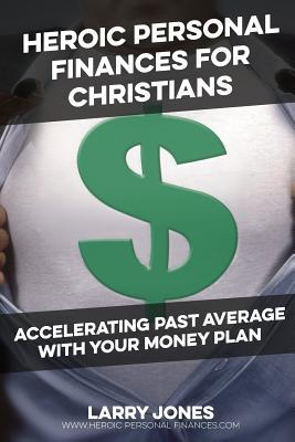 Heroic Personal Finances for Christians