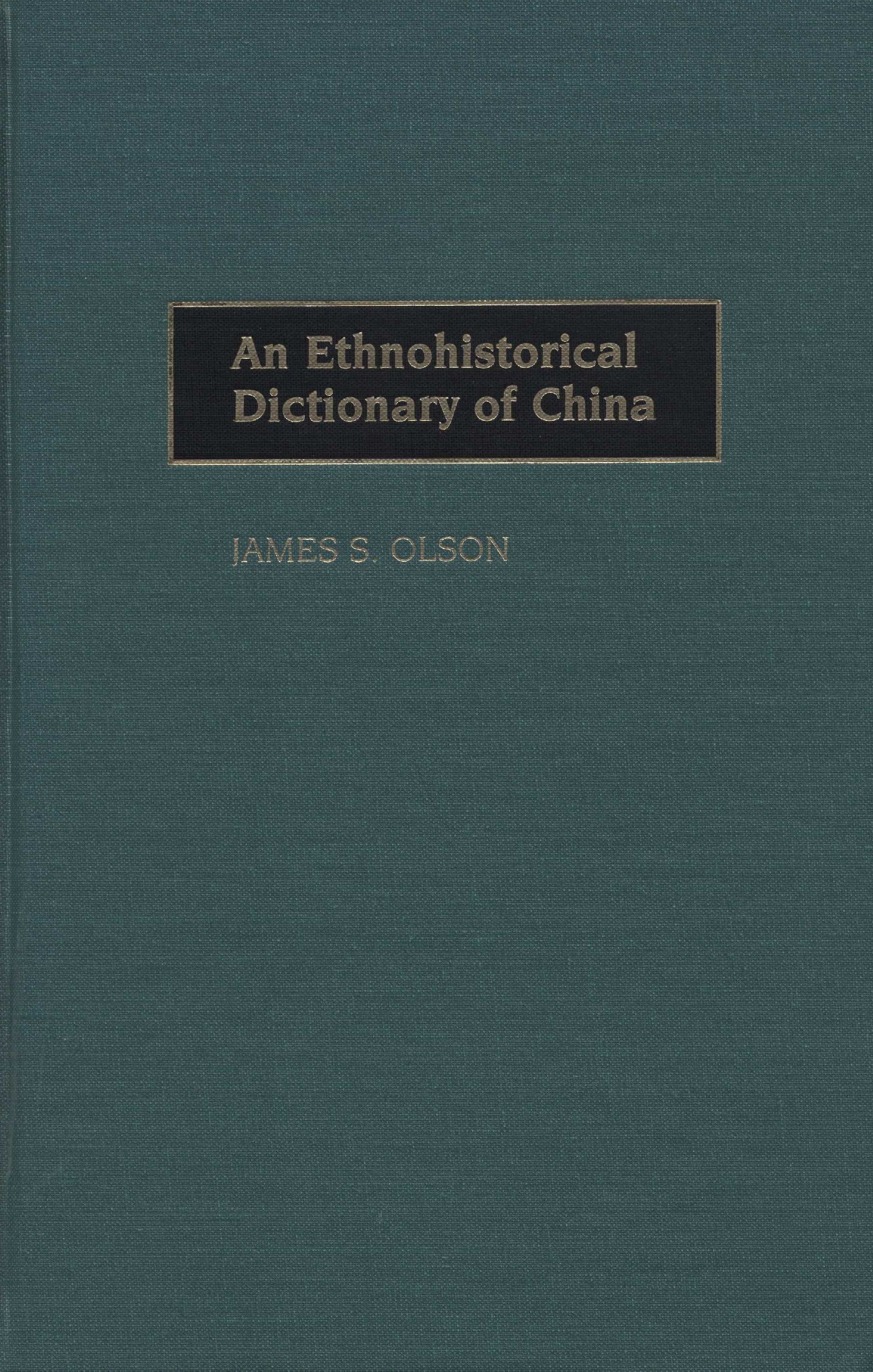 An ethnohistorical dictionary of China