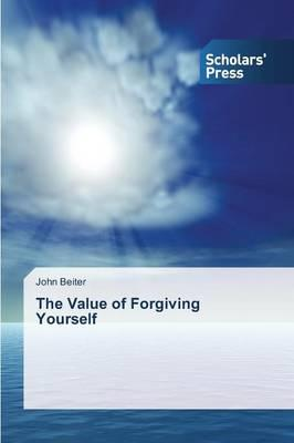 The Value of Forgiving Yourself
