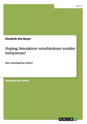 Doping. Interaktion verschiedener sozialerSubsysteme?