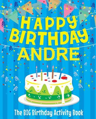 Happy Birthday Andre - The Big Birthday Activity Book