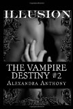 Illusion (the Vampire Destiny Book #2)