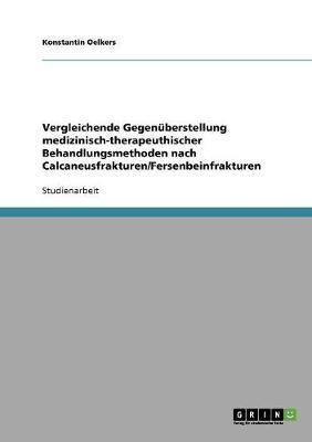 Vergleichende Gegenüberstellung medizinisch-therapeuthischer Behandlungsmethoden nach Calcaneusfrakturen/Fersenbeinfrakturen