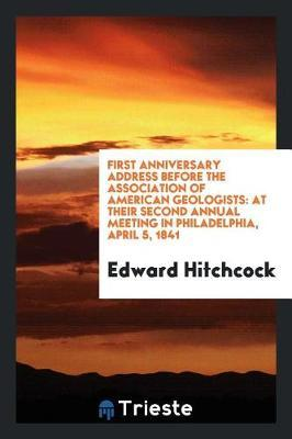 First Anniversary Address Before the Association of American Geologists