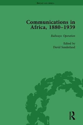 Communications in Africa, 1880–1939, Volume 3
