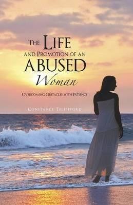 The Life and Promotion of an Abused Woman