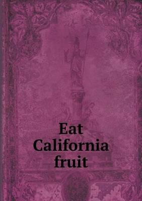 Eat California Fruit