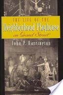 The Life of the Neighborhood Playhouse on Grand Street