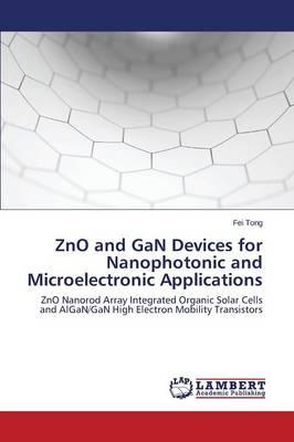 ZnO and GaN Devices for Nanophotonic and Microelectronic Applications