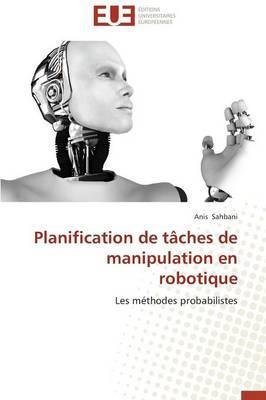 Planification de Taches de Manipulation en Robotique
