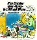 I've Got the One-More-Washload Blues